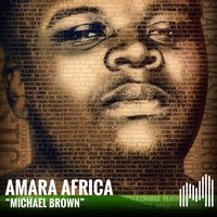 Michael Brown — Amara Africa