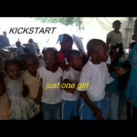 Just One Girl — Kickstart