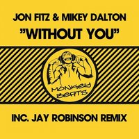 Without You — Jon Fitz, Mikey Dalton, Jon Fitz, Mikey Dalton