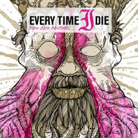 New Junk Aesthetic — Every Time I Die
