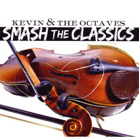 Smash The Classics — Kevin and the Octaves