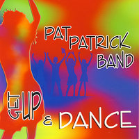 Get Up and Dance — Pat Patrick, Perry Danos, Don Jackson, Pat Patrick Band, Arthur Henderson, Mike Gallaher