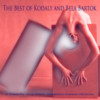 The Best of Kodály and Bartók — Minneapolis Symphony Orchestra, Antal Dorati, Бела Барток