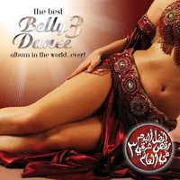The Best Bellydance Album In The World Ever Vol. 3 — сборник