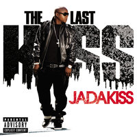 The Last Kiss — Jadakiss