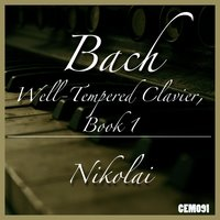 Bach: Well-Tempered Clavier, Book 1 BWV846-869 — Nikolai, Иоганн Себастьян Бах