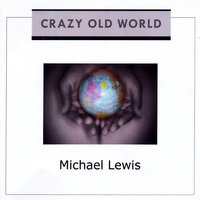 Crazy Old World — Michael Lewis