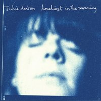 Loneliest In The Morning — Julie Doiron
