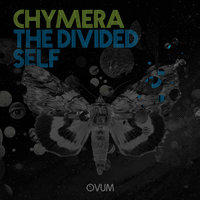 The Divided Self — Chymera