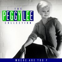 Where Are You? — Peggy Lee