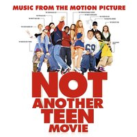 Music From The Motion Picture Not Another Teen Movie — Not Another Teen Movie Soundtrack