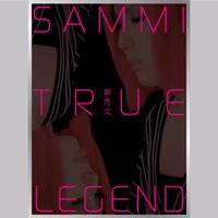 True Legend 101 — Sammi Cheng