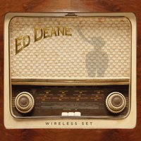 Wireless Set — Ed Deane