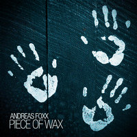 Piece of Wax - EP — Andreas foxx