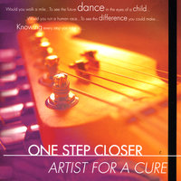 One Step Closer — Artist for a Cure