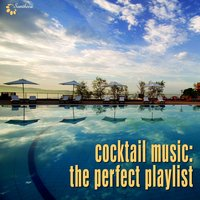 Cocktail Music: The Perfect Playlist — сборник