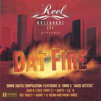 """DAT-FIRE"" Vol.1 — Reel Wreckordz Inc. presents. H-TOWNS DOWN SOUTH COMPILATION"