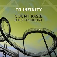 To Infinity — Count Basie & His Orchestra