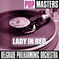 Pop Masters:  Lady In Red — Belgrade Philharmonic Orchestra
