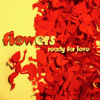 Ready for Love — Flowers