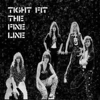 The Fine Line — Tight Fit