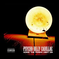 Leave the Porch Light On — Psycho Billy Cadillac