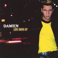 Love Drive-By — Damien Christopher