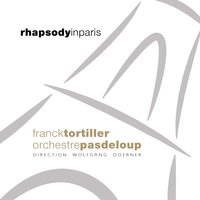 Rhapsody in Paris — Джордж Гершвин, Wolfgang Doerner, Orchestre Pasdeloup, Franck Tortiller, Yves Torchinsky, Patrice Heral