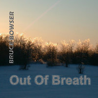 Out of Breath — Bruce Bowser
