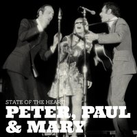 State of the Heart — Peter, Paul & Mary