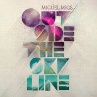 Outside the Skyline — Miguel Migs