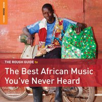 Rough Guide to the Best African Music You've Never Heard — сборник