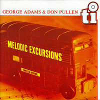 Melodic Excursions — Don Pullen, George Adams