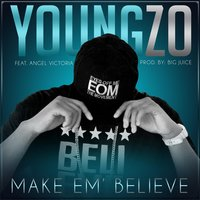 Make 'Em Believe (feat. Angel Victoria) — Young Zo