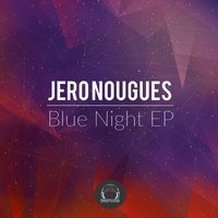 Blue Night EP — Jero Nougues