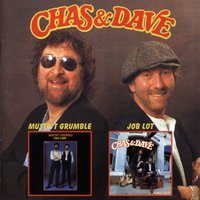 Musn't Grumble + Job Lot — Chas & Dave