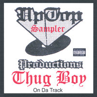 Uptop Productions Sampler/Thugboy on Da Track — THUGBOY