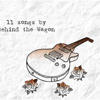 11 Songs by Behind the Wagon — Behind the Wagon