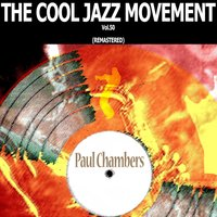 The Cool Jazz Movement, Vol .50 — Paul Chambers