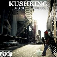 Back to the Streets — KushKing