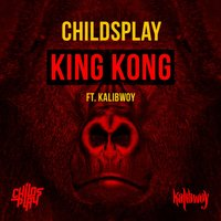 King Kong (feat. Kalibwoy) — ChildsPlay, Kalibwoy