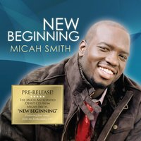 New Beginning — Micah Smith