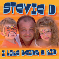 I Like Being a Kid — Stevie D