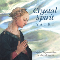 Crystal Spirit - The Healing Sounds of Crystal Singing Bowls — Yatri