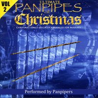 Ultimate Panpipes At Christmas Volume 2 — Panpipers