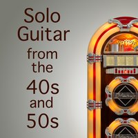 Solo Guitar from the 40s and 50s — The O'Neill Brothers Group