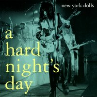 A Hard Night's Day — New York Dolls