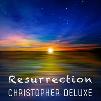 Resurrection — Christopher Deluxe