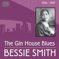 The Gin House Blues — Ирвинг Берлин, Bessie Smith