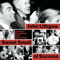 «Сладкий запах успеха» — John Lithgow, Jeffrey Huard, Marvin Hamlisch, Original Broadway Cast of Sweet Smell of Success